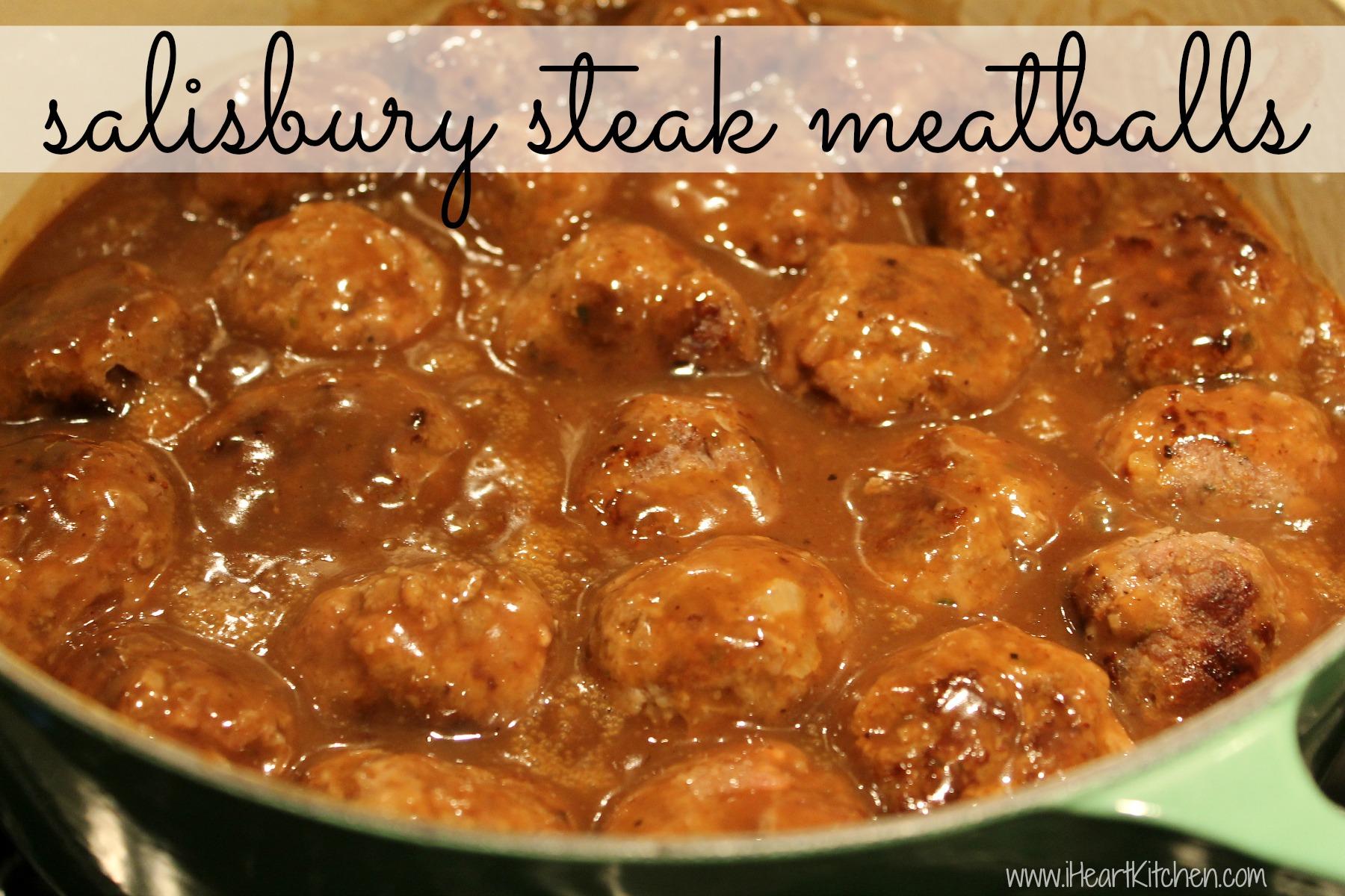 Salisbury Steak Meatballs -