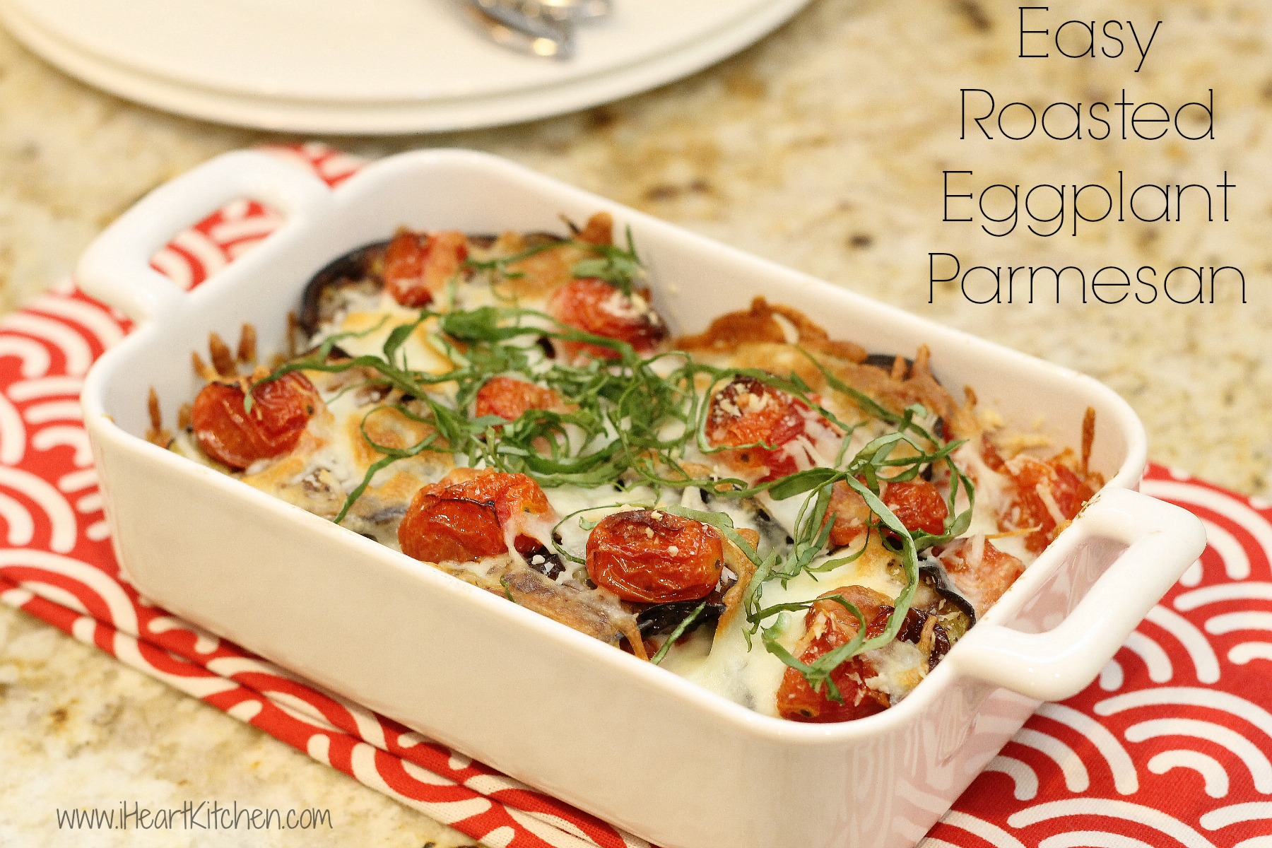 Easy Roasted Eggplant Parmesan